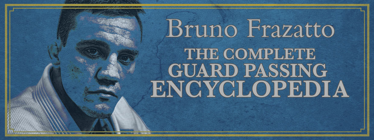 Bruno Frazatto - Complete Guard Passing Encyclopedia 2 DVD Set