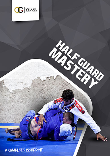 Half Guard Mastery by Oliver Geddes [On Demand]